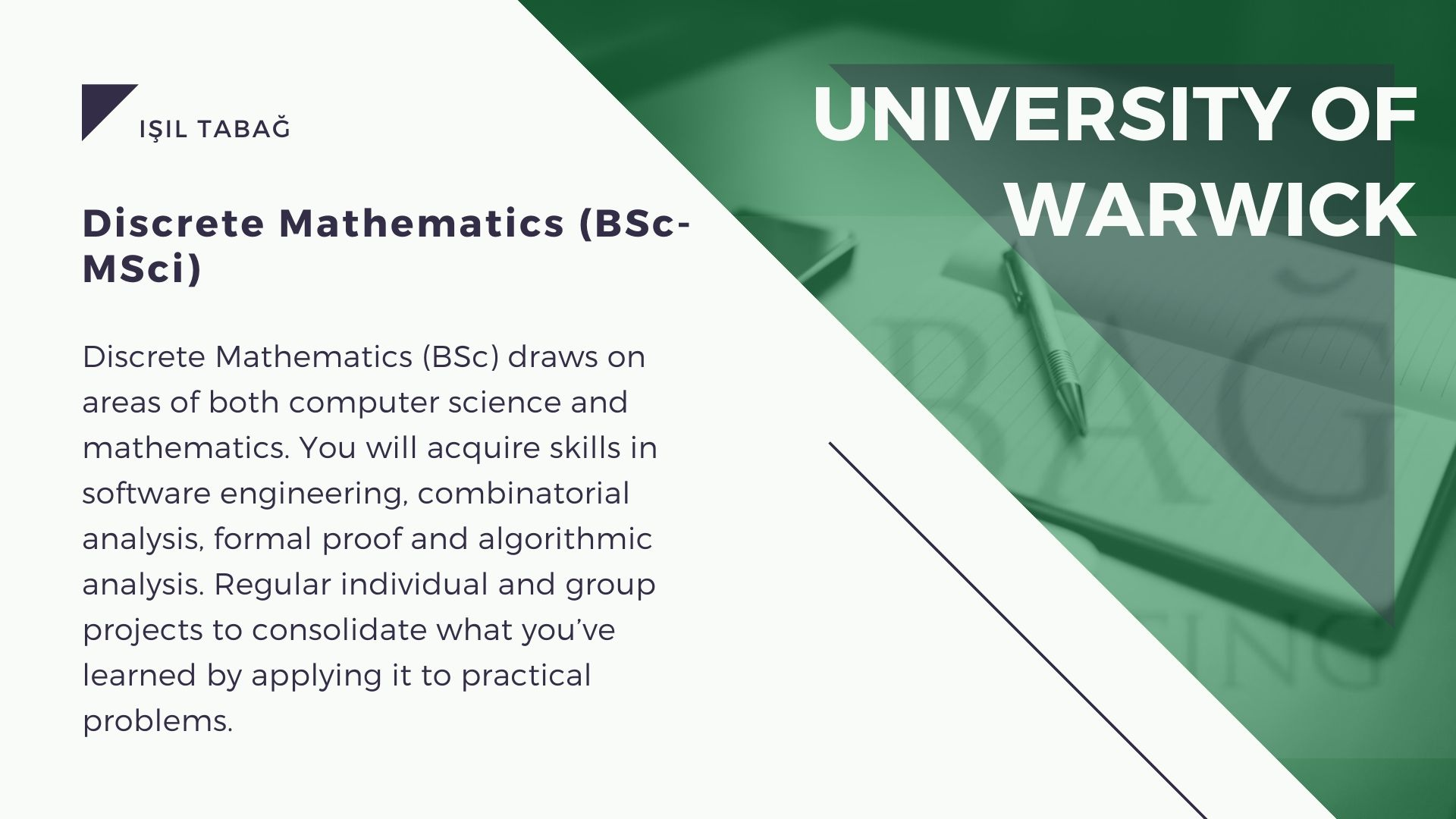 University of Warwick Discrete Mathematics Isil Tabag